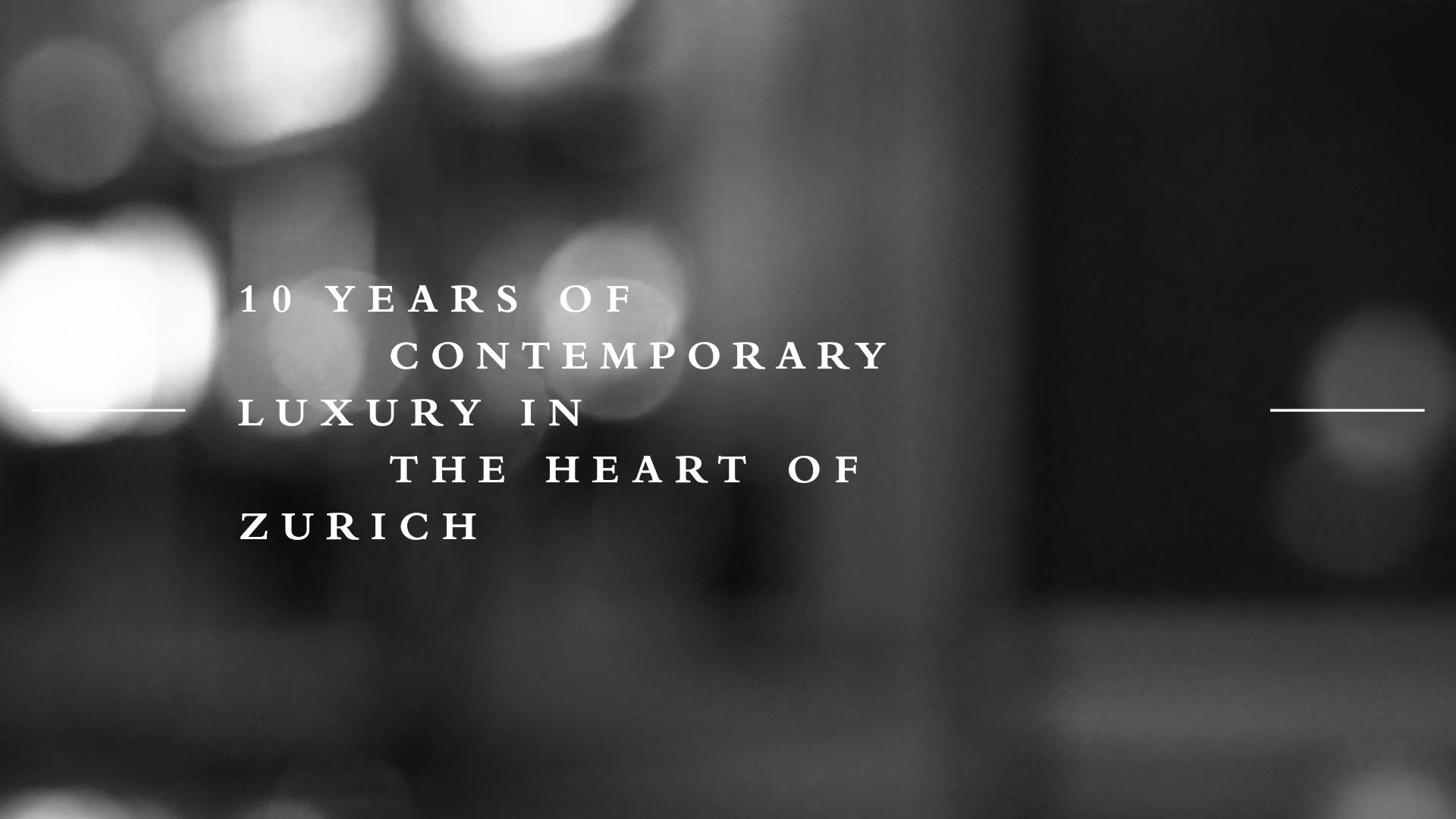 10 YEARS PARK HYATT ZURICH – thank you