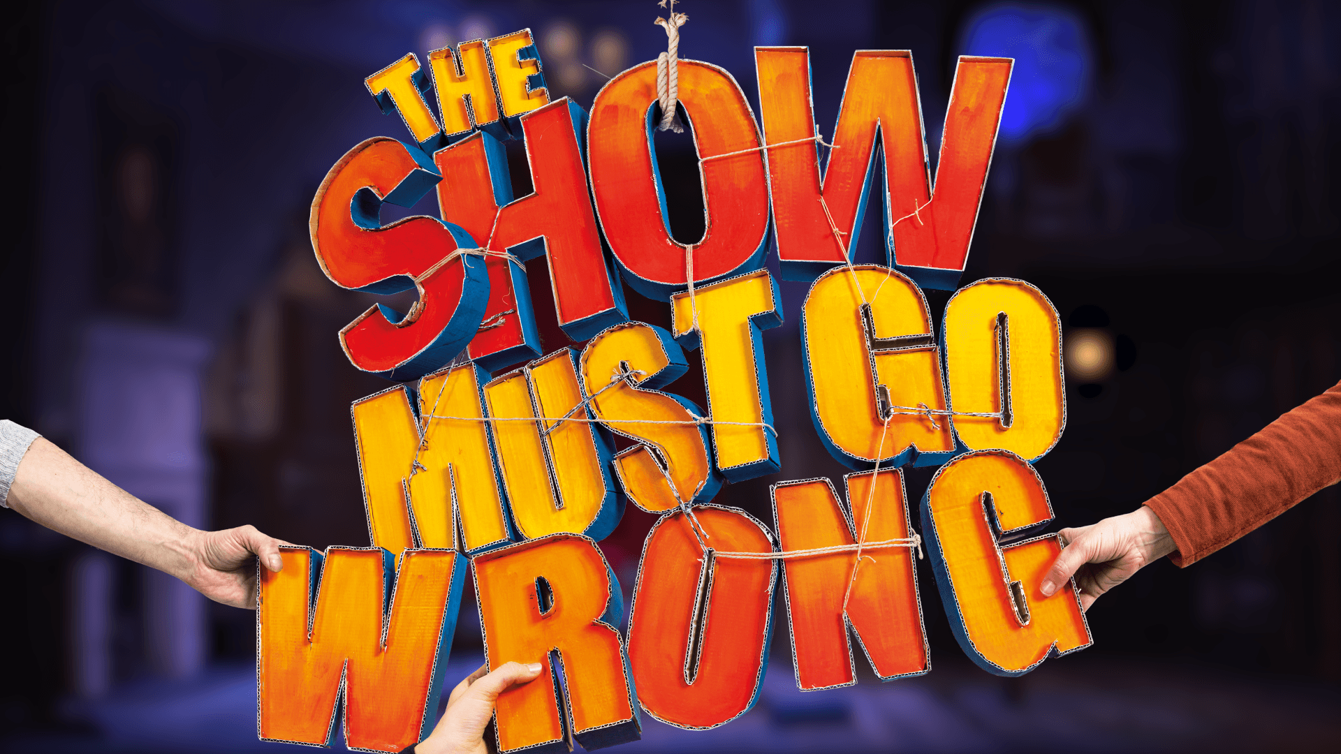 THE SHOW MUST GO WRONG – Theater Trailer